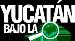 Yucatán Bajo la Lúpa